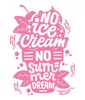 Ilustración monocromática con letras de helado para diseño de decoración - sin helado no hay sueño de verano.