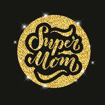 Ilustración del texto de super mom para tarjeta, ropa. icono de etiqueta de insignia. cita inspiradora tarjeta invitación banner. cartel de tipografía de letras a mano. eps 10