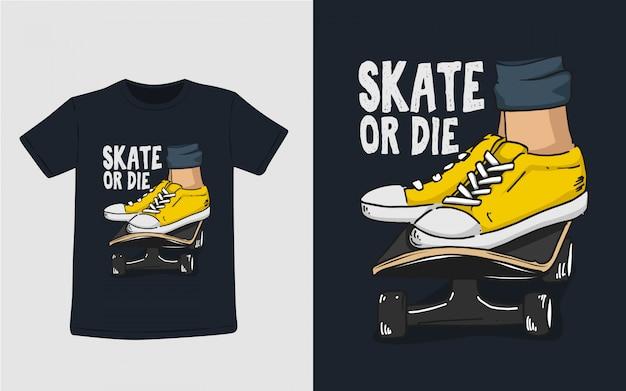 Ilustración de tipografía skate or die para diseño de camiseta