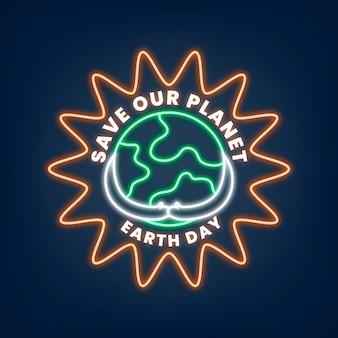 Ilustración de vector de letrero de neón que brilla intensamente con el texto del día de la tierra para salvar nuestro planeta