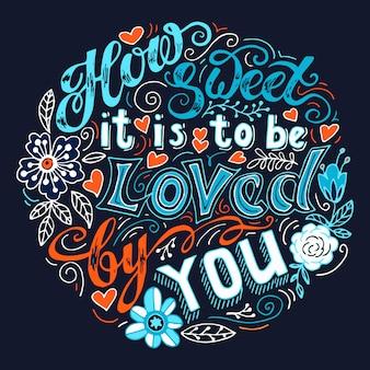Impresión dibujada a mano con letras con corazones y flores.