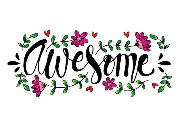 Impresionante lema de letras a mano con ilustración de flores