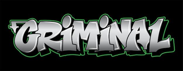 Inscripción criminal graffiti letras decorativas vandalismo street art estilo salvaje libre en la acción ilegal urbana de wall city mediante el uso de pintura en aerosol. ilustración de tipo de hip hop subterráneo.