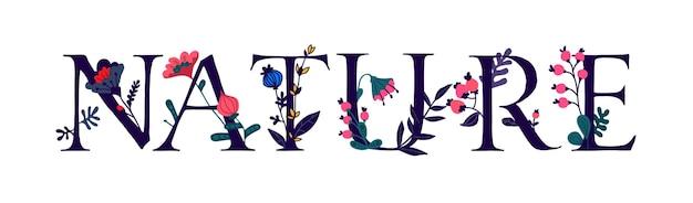 Inscripción naturaleza con plantas y flores.