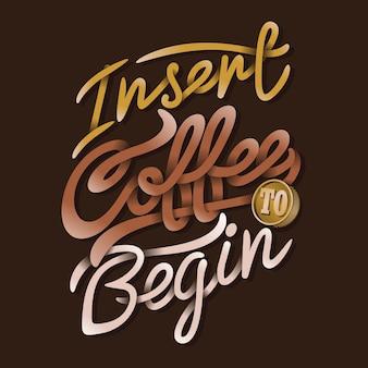 Inserte café para comenzar a decir citas