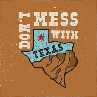 Insignia del estado de texas: no te metas con la cita de texas. ilustración de tipografía creativa vintage dibujado a mano.