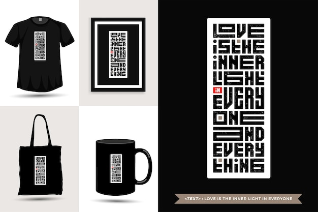 Inspiración de cita tipográfica el amor de la camiseta es la luz interior en todos y en todo. plantilla de diseño vertical de letras de tipografía