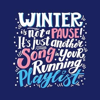 El invierno no es una pausa cartel motivacional