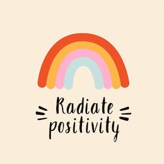 Irradiando positividad letras estilizadas con arcoiris.