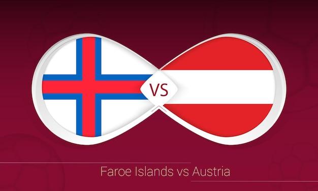 Islas feroe vs austria en la competición de fútbol, grupo f. versus icono en el fondo del fútbol.