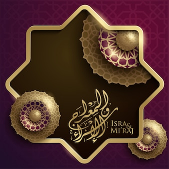 Isra y mi'raj caligrafía saludo islámico oro patrón geométrico árabe caligrafía árabe media; viaje nocturno del profeta mahoma
