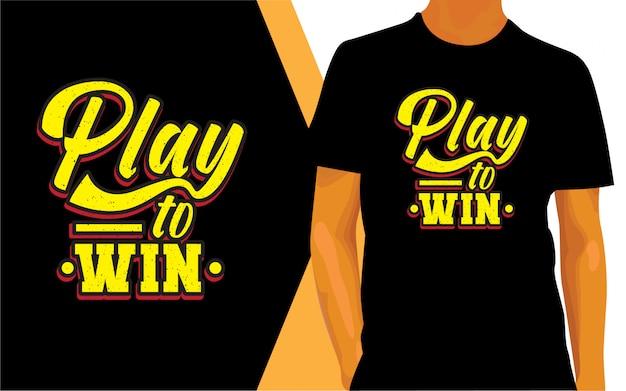 Jugar para ganar diseño de letras para camiseta