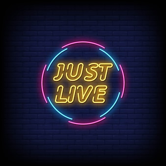 Just live neon signs style text