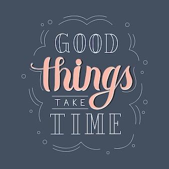 Las cosas buenas toman tiempo diseño de tipografía ilustración