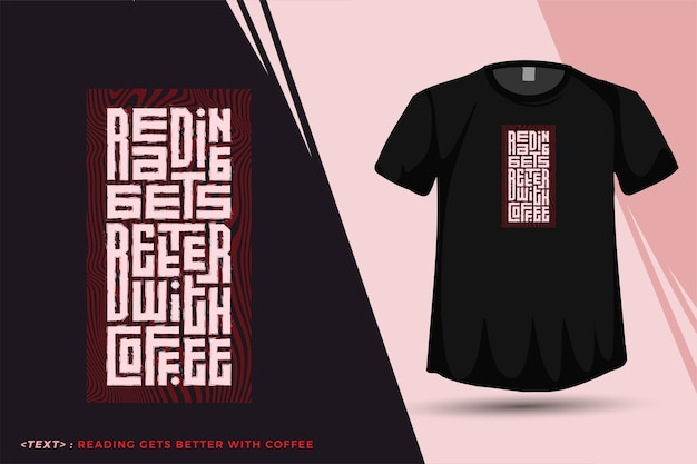 La lectura de citas mejora con el café. plantilla de diseño vertical de letras de tipografía de moda para imprimir camisetas, carteles de ropa de moda y mercancías