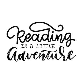 Leer es una pequeña aventura - cita inspiradora y motivadora. diseño de tipografía de letras a mano