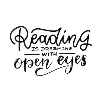 Leer es soñar con los ojos abiertos - cita inspiradora y motivadora. diseño de tipografía y letras a mano