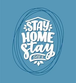 Lema de quedarse en casa: cartel de tipografía de letras con texto para el tiempo de autocuadro.