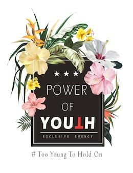 Lema de tipografía con ilustración de flores tropicales