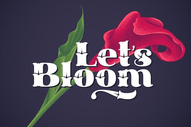 Letras con cita motivacional e ilustración de flores.