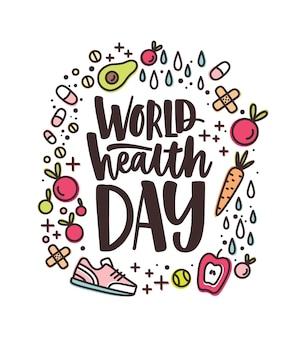 Letras del día mundial de la salud escritas a mano con fuente caligráfica rodeada de frutas, verduras, píldoras, vitaminas y suplementos, entrenadores sobre fondo blanco.