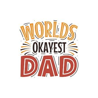 Letras del día del padre para la tarjeta de felicitación y la camiseta, el papá más bueno del mundo