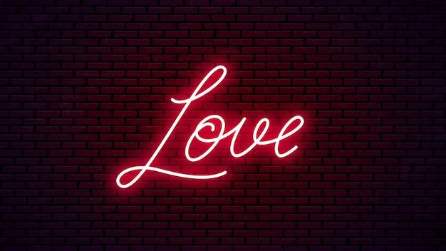 Letras dibujadas a mano de neón de amor. listo diseño de letrero brillante. texto de neón de vector aislado sobre fondo de pared de ladrillo.