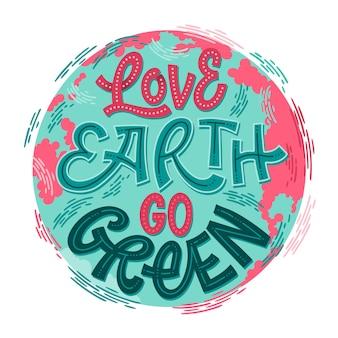 Letras ecológicas verdes en un hermoso estilo: love earth, sé verde. diseño moderno de tarjetas.