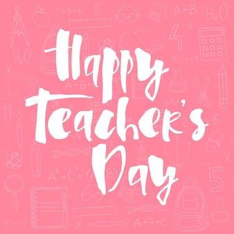 Letras de feliz día del maestro sobre fondo rosa con útiles escolares para banner de tarjeta de felicitación