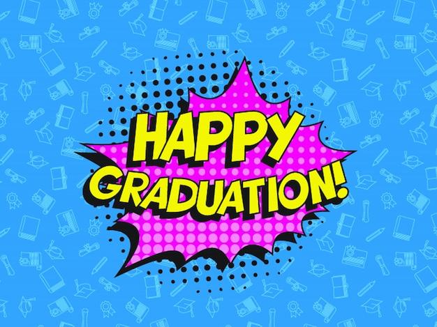 Letras de feliz graduación en globo de discurso retro pop art