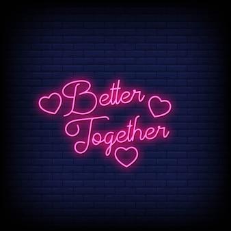 Letras de neon better together