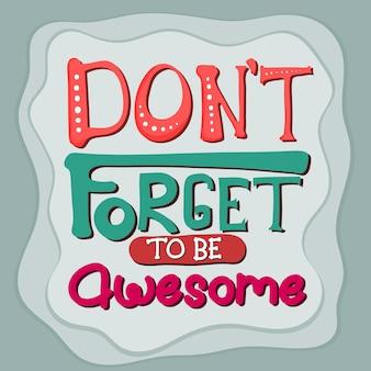 Letras: no te olvides de ser impresionante.