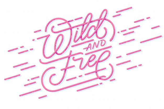 Letras de pincel de mano salvaje y libre, cita inspiradora sobre la libertad. tarjeta de tipografía dibujada a mano con frase. caligrafía moderna para camisetas y carteles.