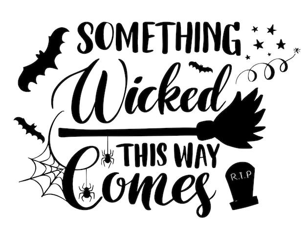Letras de something wicked comes this para impresión, pegatina, póster o tarjeta