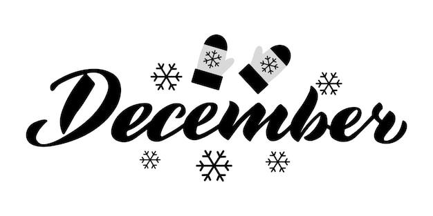 Letras de vector de diciembre de ilustración negra dibujada a mano con guantes y copos de nieve aislados