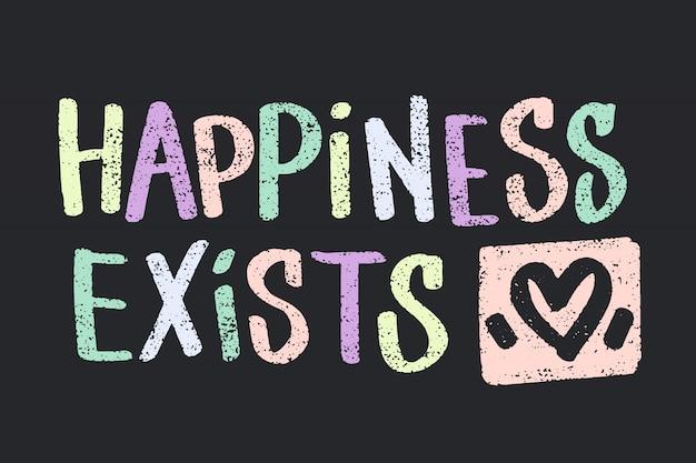 Letras vectoriales dibujadas a mano. palabras felicidad existe con forma de corazón a mano.