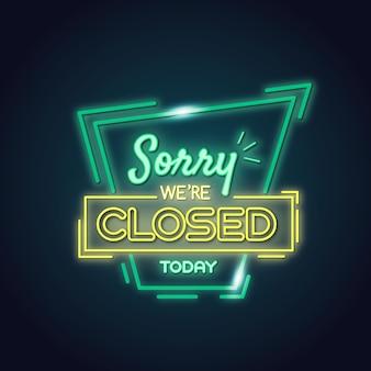 Letrero de neón 'lo siento, estamos cerrados'