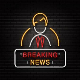 Letrero de neón del presentador para la decoración en el fondo de la pared. letrero de logotipo de neón realista para noticias de última hora. concepto de profesión periodística, medios y difusión.