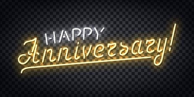 Letrero de neón realista del logotipo de feliz aniversario para la decoración de la plantilla y el revestimiento en el fondo transparente.