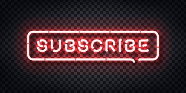 Letrero de neón realista del logotipo de subscribe para la decoración de la plantilla y el revestimiento en el fondo transparente. concepto de redes sociales y seo.