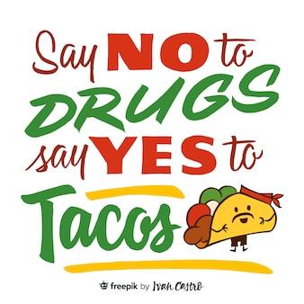 Lettering di no a las drogas, sí a los tacos