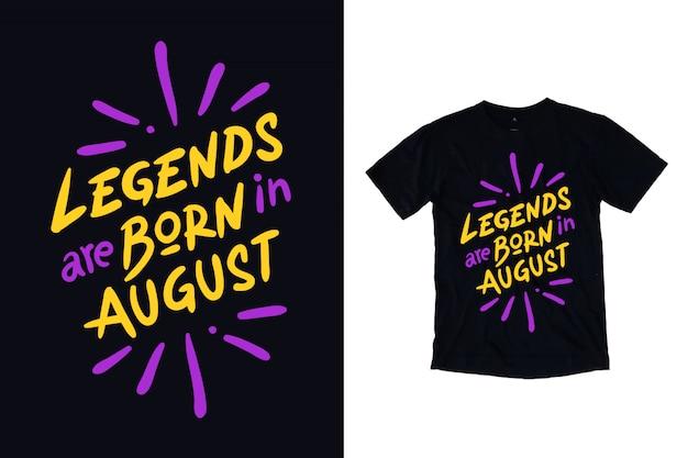 Las leyendas nacen en agosto diseño de camiseta de tipografía