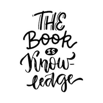 El libro es conocimiento - cita inspiradora y motivadora. diseño de tipografía y letras a mano