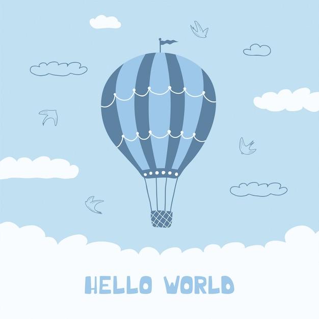 Lindo cartel con globo azul, nubes, pájaros y letras manuscritas hola mundo. ilustración para el diseño de habitaciones infantiles.