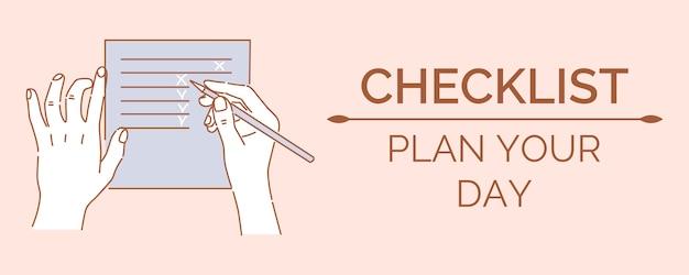 Lista de verificación, planifique su plantilla de banner de día. manos sosteniendo el lápiz, haciendo la lista de deseos, lista de verificación, lista de compras.