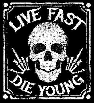 Live fast die young grunge