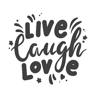Live laugh love lettering phrase para la tarjeta de felicitación del día de san valentín aislada en blanco