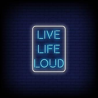 Live life loud letreros de neón estilo texto