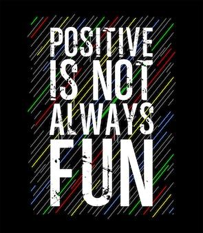 Lo positivo no siempre es divertido tipografía