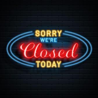 Lo siento creativo, estamos cerrados letrero de neón